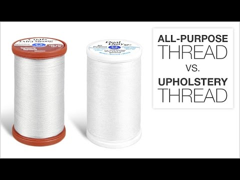 Comparing All-Purpose Thread & Upholstery Thread
