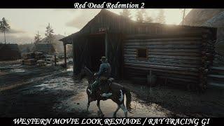 Cinematic Visual - Western Movie Look Reshade - Ray Tracing GI Shader