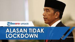 Blak-blakan Ungkap Alasan Tak Mau Lockdown, Jokowi: Ingin Tetap Aktivitas Ekonomi Tetap Ada