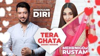 تحميل اغاني مجانا Redouane Diri Ft. Mehrnigor Rustam - Tera Ghata (Arabic Version) | رضوان الديري