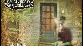 Angry Johnny And The Killbillies-Let Me Be
