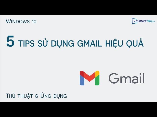 5 Tips sử dụng Gmail hiệu quả hơn