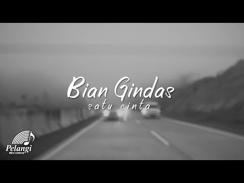 Bian Gindas - Satu Cinta (Official Lyric Video)