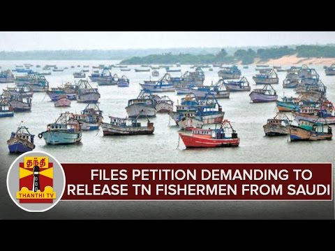Files-Petition-To-Ministry-Of-External-Affairs-To-Rescue-TN-Fishermen-Stranded-in-Saudi-Arabia