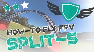 "How-to Fly FPV Quadcopters / Drone - ""SPLIT-S"""