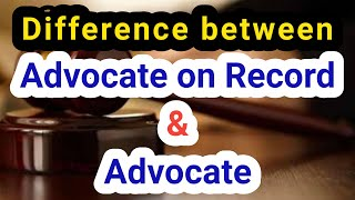 advocate on record || difference between advocate and advocate on record || aor exam supreme Court