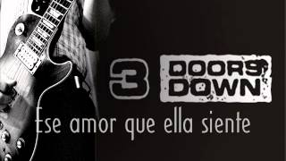 3 doors down - She don´t want the world (Subtitulada)