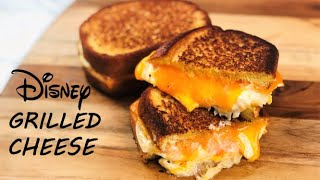 BEST GRILLED CHEESE RECIPE | Disney Shared Their Famous Grilled Cheese Recipe
