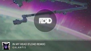GALANTIS - In My Head (FLO4D Remix)*Contest Winner*