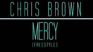 CHRIS BROWN - MERCY(FREESTYLE)