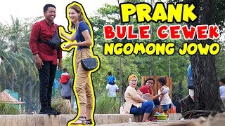 PRANK BULE CEWEK CANTIK NGOMONG JOWO Feat. Mba Tina Bule!