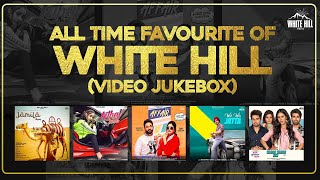 All Time Favourite of White Hill (Video Album 2) | Dilpreet Dhillon | Baani Sandhu | Maninder Buttar