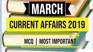 CURRENT AFFAIRS MARCH - 2019 for All Competitive Exams (RLY    DDA    SSC 2019    GOVT JOBS)
