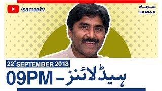 NewsHeadlines|09PM|SAMAATV|Sep22,2018