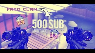 FayD Clan - 500 Subscribers Montage - By Gaxubi & vCent