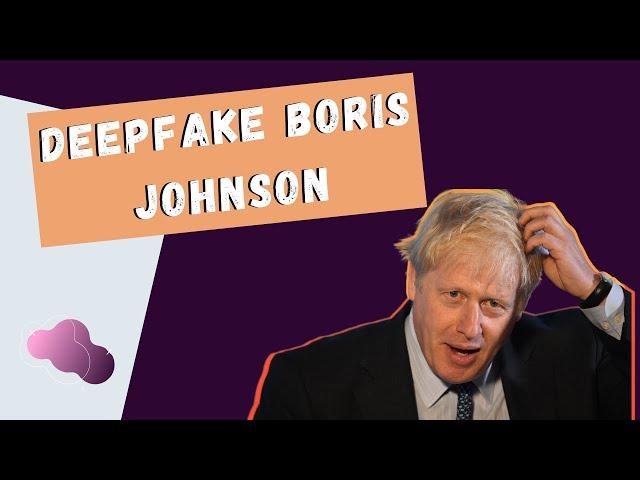 Deepfake Boris 1