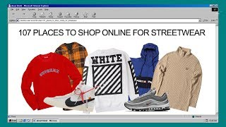 107 PLACES TO SHOP ONLINE FOR STREETWEAR