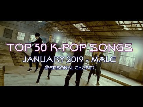 K-Pop Top 50 [January 2019] (Male Chart)