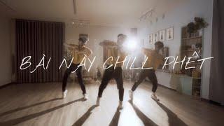 ĐEN ft. MIN - Bài Này Chill Phết | Quang Dang Choreography