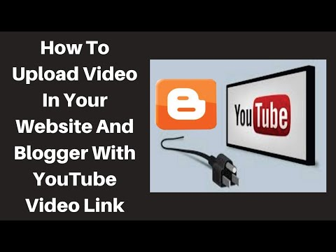 Upload Video In Website And Blogger With YouTube Video Link