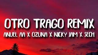 Sech, Anuel AA, Ozuna, Nicky Jam   Otro Trago REMIX (Letra) Ft. Darell