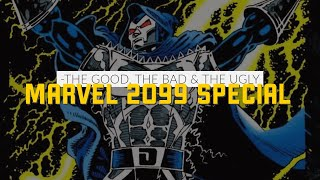 Marvel 2099 | The Good, The Bad And The Ugly