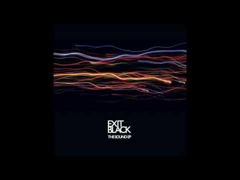 Exit Black - The Sound