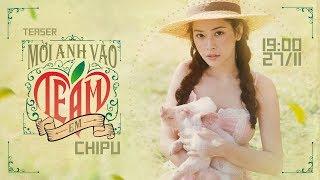 Chi Pu | MỜI ANH VÀO TEAM (❤️) EM - Official Teaser (치푸)