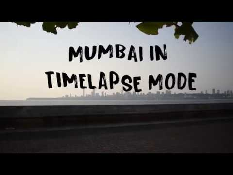 MUMBAI IN TIMELAPSE MODE!