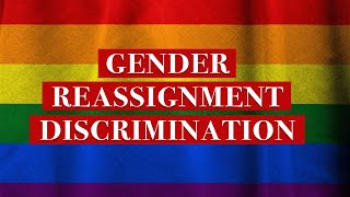 Gender reassignment discrimination
