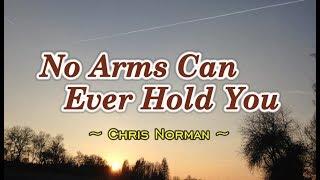 No Arms Can Ever Hold You - Chris Norman (KARAOKE)