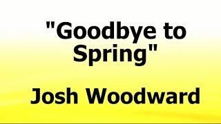 GOODBYE TO SPRING - Josh Woodward (Royalty-Free Music)