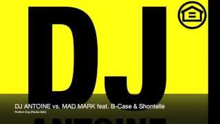 DJ Antoine vs Mad Mark feat. B-Case & Shontelle - Perfect Day (Radio Edit)