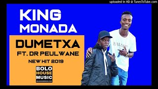 King Monada   Dumetxa Ft Dr Peulwane ( New Hit 2019)
