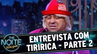 The Noite (30/06/16) - Entrevista Com Tiririca - Parte 2
