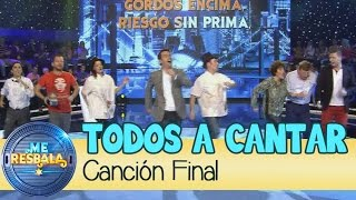 Me Resbala - Cancion Final: Todos a cantar