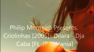 Dilara - Dja Caba [Ft. JP & Vania]