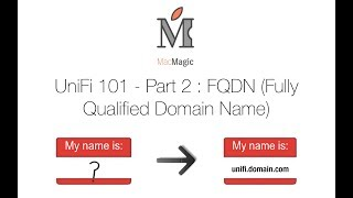 UniFi 101: FQDN (Fully Qualified Domain Name) - Episode 2