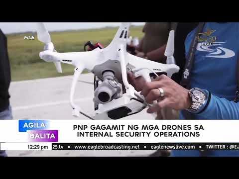 [EagleNewsPH]  PNP gagamit ng mga drones sa internal security operations