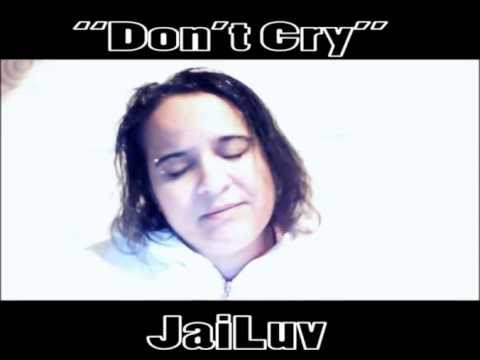 Don't Cry by Jai Luv