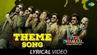 Theme Song | Lyrical |Total Dhamaal | टोटल धमाल | Madhuri | Ajay |Anil |Arshad | Riteish | Dev Negi