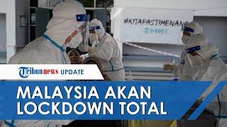 Malaysia Lockdown Total Mulai Hari Ini, Jumlah Pasien Disebut Sudah Capai Rekor Tertinggi