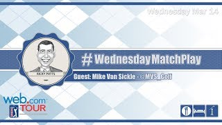 #WednesdayMatchPlay with Mike Van Sickle - Professional Golfer