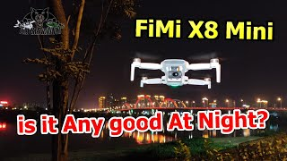 Fimi X8 Mini Aerial Filming Drone Night Shots and Videos