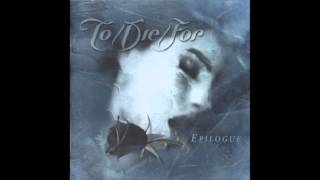 TO/DIE/FOR - Epilogue (Full Album)