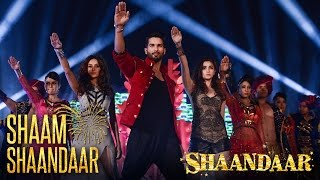Shaam Shaandaar - Song Video - Shaandaar