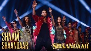 Shaam Shaandaar - Official Video | Shaandaar | Shahid Kapoor & Alia Bhatt  | Amit Trivedi