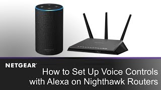 How to Set Up Voice Controls with Amazon Alexa on Nighthawk WiFi Routers | NETGEAR