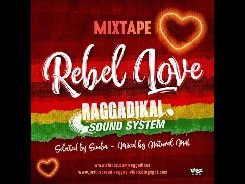**Rebel Love** mixtape – by Raggadikal Sound