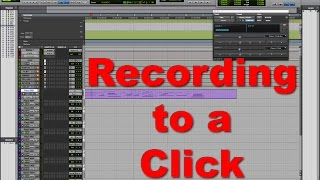 How to Record to a Click - Tutorial
